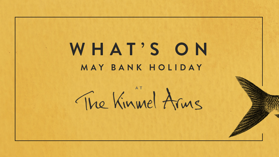 WHAT'S ON MAY BANK HOLIDAY IN KINMEL ARMS